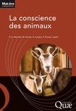 Pierre Le Neindre et Muriel Dunier - La conscience des animaux.