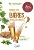 Jean-Paul Hébert et Dany Griffon - Toutes les bières moussent-elles ? - 80 clés pour comprendre les bières.