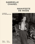 Julie Bertrand - Gabrielle Chanel - Manifeste de mode. L'album de l'exposition.