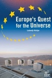 Lodewijk Woltjer - Europe's Quest for the Universe - ESO and the VLT, ESA and other projects.