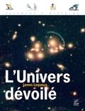 James Lequeux - L'Univers dévoilé - Une histoire de l'astronomie de 1910 à aujourd'hui.