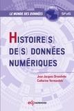 Jean-Jacques Droesbeke et Catherine Vermandele - Histoire(s) de(s) données numériques.