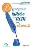 Pierre Avenas et Minh-Thu Dinh-Audouin - La prodigieuse histoire du nom des éléments.