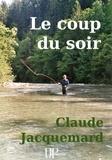 Claude Jacquemard - Le coup du soir - Recueil de nouvelles.