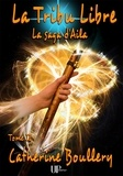Catherine Boullery - La Tribu Libre - La saga d'Aila - Tome II.