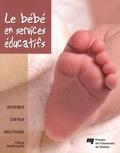 Jocelyne Martin et Céline Poulin - Le bébé en services éducatifs.