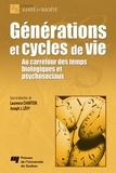 Laurence Charton et Joseph Josy Lévy - Générations et cycles de vies - Au carrefour des temps biologiques et psychosociaux.
