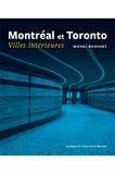 Michel Boisvert - Montréal et Toronto. Villes intérieures - Villes intérieures.