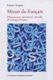Francis Gingras - Miroir du français - Eléments pour une histoire culturelle de la langue française.