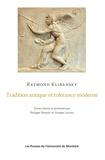 Raymond Klibansky et Philippe Despoix - Tradition antique et tolérance moderne - Textes choisis et présentés par Philippe Despoix et Georges Leroux.