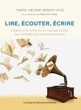 Marie-Hélène Benoit-Otis et Marie-Pier Leduc - Lire, écouter, écrire - Initiation à la recherche en musique à partir des méthodes des sciences humaines.