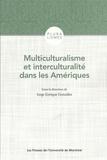 Jorge Enrique Gonzalez - Multiculturalisme et interculturalité dans les Amériques - Canada, Mexique, Guatemala, Colombie, Bolivie, Brésil, Uruguay.