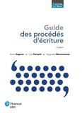 Anne Gagnon et Carl Perrault - Guide des procédés d'écriture.