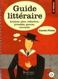 Carole Pilote - Guide littéraire - Analyse plan, rédaction, procédés, genres courants.