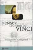 Michael-J Gelb - Pensez comme Léonard de Vinci - Soyer créatif et imaginatif.