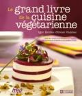 Igor Brotto et Olivier Guiriec - Le grand livre de la cuisine végétarienne.