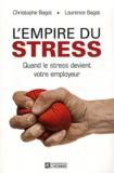 Christophe Bagot et Laurence Bagot - L'empire du stress - Quand le stress devient votre employeur.