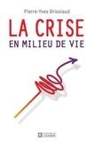 Pierre-Yves Brissiaud - La crise en milieu de vie.