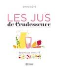 David Côté - Les jus de crudessence.