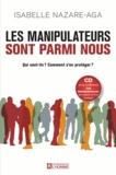 Isabelle Nazare-Aga - Les manipulateurs sont parmi nous - Qui sont-ils ? Comment s'en protéger ?. 1 CD audio