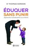 Thomas Gordon - Eduquer sans punir - Apprendre l'autodiscipline aux enfants.