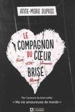 Anne-Marie Dupras - Le compagnon du coeur brisé.
