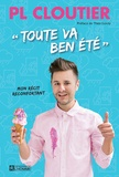 """PL Cloutier - """"Toute va ben été """" - Mon récit reconfortant."""