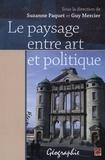 Guy Mercier et  Suzanne Paquet - Le paysage entre art et politique.