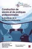 Collectif - Construction de savoirs et de pratiques professionnelles.