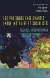 Yves Lenoir et  Frédéric Tupin - Les pratiques enseignantes entre instruire et socialiser.