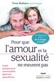 Yvon Dallaire - Pour que l'amour et la sexualité ne meurent pas - Guide pratique pour une sexualité épanouie après 50 ans.