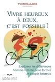 Yvon Dallaire - Vivre heureux à deux c'est possible ! - Exploiter les différences homme-femme pour former un couple heureux.
