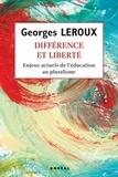 Georges Leroux et Charles Taylor - Différence et Liberté - Enjeux actuels de l'éducation au pluralisme.