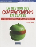 Sylvie Dubé - La gestion des comportements en classe - Et si on regardait ça autrement ?.