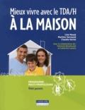 Line Massé et Martine Verreault - Mieux vivre avec le TDA/H à la maison - Programme pour aider les parents à mieux composer au quotidien avec le TDA/H de leur enfant. 1 Cédérom