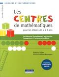 Debbie Diller - Les centres de mathématiques pour les élèves de 5 à 8 ans - Une démarche d'enseignement pour susciter l'engagement et l'autonomie des élèves.