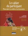 Line Massé et Claudia Verret - Mieux gérer ma colère et ma frustation - La cahier du participant.