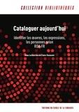 Claire Toussaint - Cataloguer aujourd'hui - Identifier les oeuvres, les expressions, les personnes selon RDA-FR.