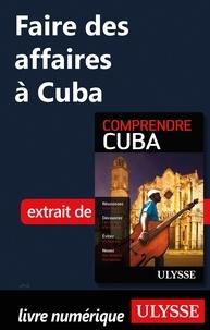Hector Lemieux - Faire des affaires à Cuba.