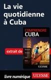 Hector Lemieux - La vie quotidienne à Cuba.