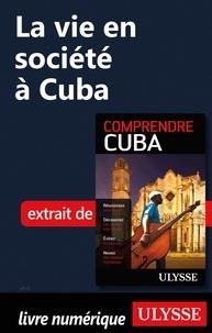 Hector Lemieux - La vie en société à Cuba.