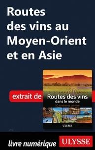 Nathalie Richard - Routes des vins au Moyen-Orient et en Asie.
