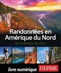 Collectif - Randonnées en Amérique du Nord - 50 itinéraires de rêve.