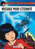 Roger Leloup - Yoko Tsuno Tome 5 : Message pour l'éternité.
