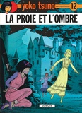 Roger Leloup - Yoko Tsuno Tome 12 : La proie et l'ombre.