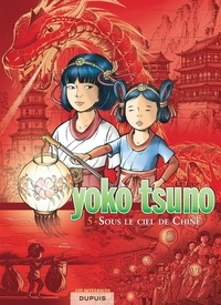 Roger Leloup - Yoko Tsuno l'Intégrale Tome 5 : Sous le ciel de Chine.