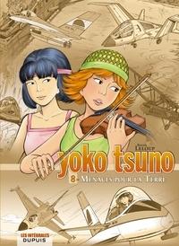 Roger Leloup - Yoko Tsuno l'Intégrale Tome 8 : Menaces pour la Terre.