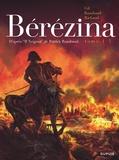 Bérézina : un roman de Patrick Rambaud. Tome 1 / adapté par Frédéric Richaud   Richaud, Frédéric (1966-....). Auteur