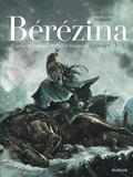 Bérézina : un roman de Patrick Rambaud. Tome 3 / adapté par Frédéric Richaud   Richaud, Frédéric (1966-....). Auteur