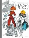 Yves Sente - Il s'appelait Ptirou.